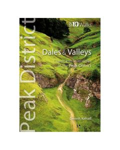 Dales & Valleys: Classic Low-level Walks in the Peak District