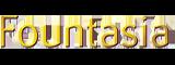 Fountasia